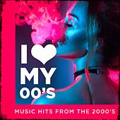 I love my 00's! - Music Hits from the 2000's by Various Artists