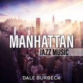 Manhattan Jazz Music by Dale Burbeck