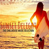 Sunset Delight: The Chillhouse Music Selection by Various Artists
