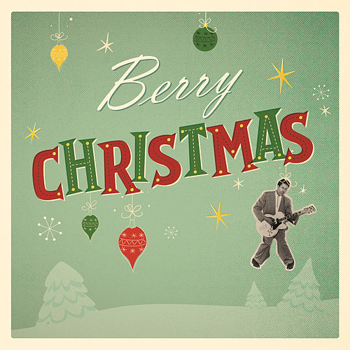 Berry Christmas by Chuck Berry