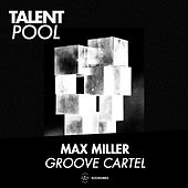 Groove Cartel by Max Miller