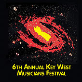 6th Annual Key West Musicians Festival (Live) de Various Artists