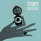 Whole Wide World Christmas de Tripi
