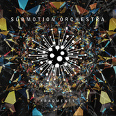 Fragments by Submotion Orchestra