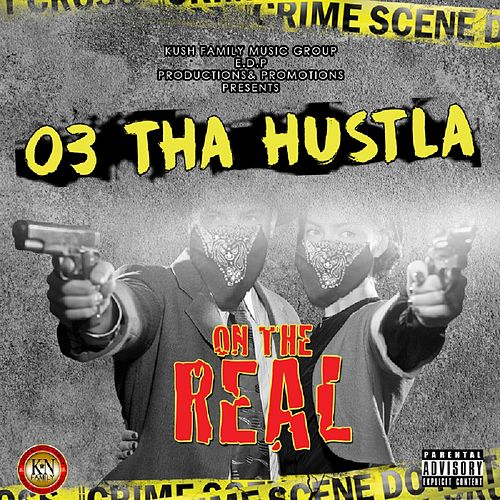 On the Real by 03 Tha Hu$tla