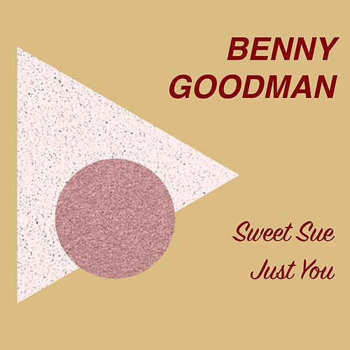 Sweet Sue Just You by Benny Goodman