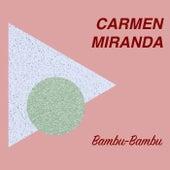 Bambu-Bambu de Carmen Miranda