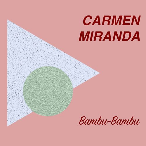Bambu-Bambu by Carmen Miranda