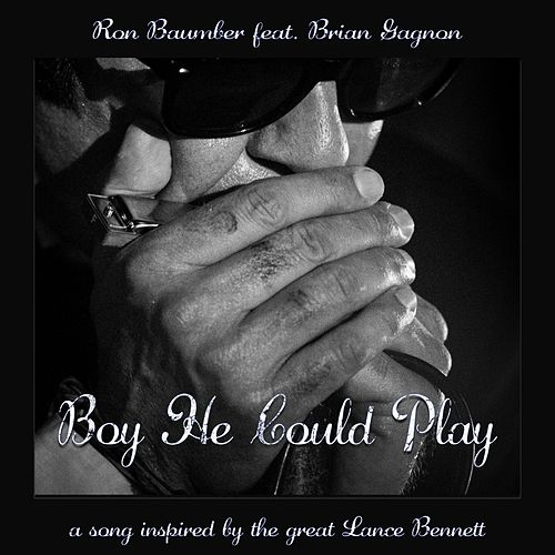 Boy He Could Play (feat. Brian Gagnon) by Ron Baumber