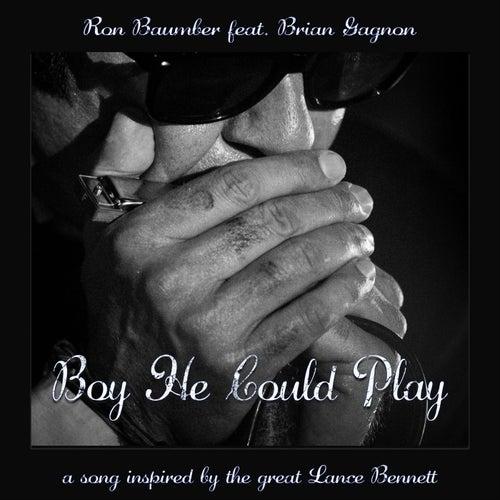 Boy He Could Play (feat. Brian Gagnon) de Ron Baumber