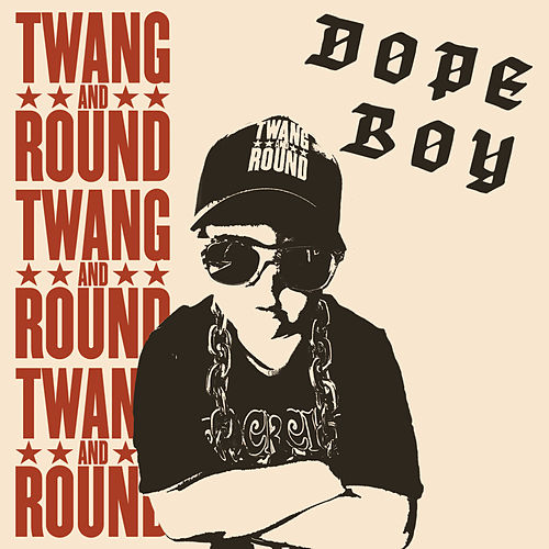 Dope Boy by Twang and Round
