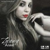 Aiwé by Luana