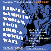 I Ain't a Gamblin' Woman, I Got Such-A Rowdy Ways by Various Artists