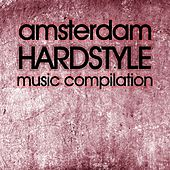 Amsterdam Hardstyle Music Compilation by Various Artists