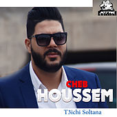 T3ichi Soltana by Cheb Houssem