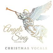 Christmas Vocals: Angels Sing, Vol. 1 by Various Artists