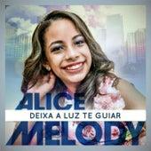 Deixa a Luz Te Guiar by Alice Melody