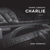 Dark Moments de Darko Jurković Charlie Trio