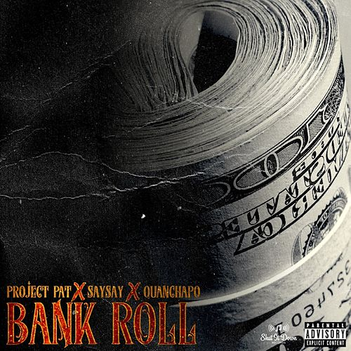 Bank Roll (feat. QuanChapo) by Project Pat