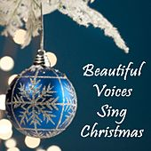 Beautiful Voices Sing Christmas by Christmas Music
