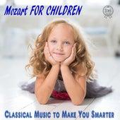 Mozart for Children: Classical Music to Make You Smarter de Renat