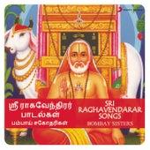 Sri Raghavendarar Songs by Bombay Sisters