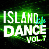Island Life Dance (Vol. 7) van Various Artists