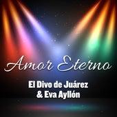 Amor Eterno by El Divo de Juárez