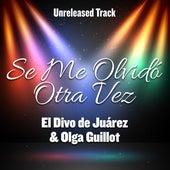 Se Me Olvidó Otra Vez by El Divo de Juárez