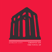 Grooves On The Vinyl - EP de Gorgon City
