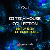 DJ Tech House Collection, Vol. 4 (Best of Ibiza Tech House Music) by Various Artists
