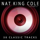 50 Classic Tracks Vol 2 von Nat King Cole