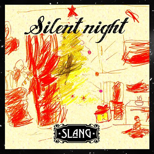 Silent Night by Slang