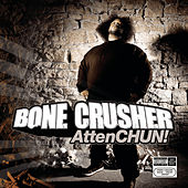 AttenCHUN! de Bone Crusher
