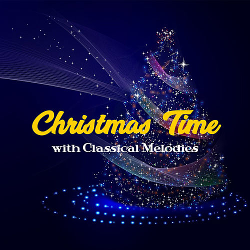 Christmas Time with Classical Melodies by The Merry Christmas Players