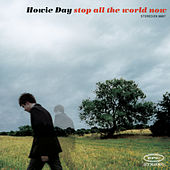 Stop All The World Now by Howie Day