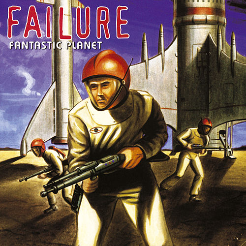 Fantastic Planet by The Failure