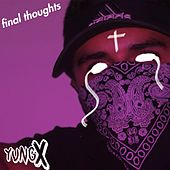 Final Thoughts by Yvng X