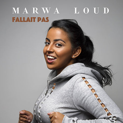 Fallait Pas de Marwa Loud