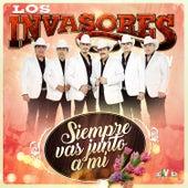 Siempre Vas Junto a Mi by Los Invasores De Nuevo Leon
