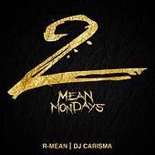 Mean Mondays 2 by R-Mean