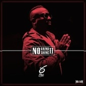 No Grind No Shine 2 by DJ 6 Pac