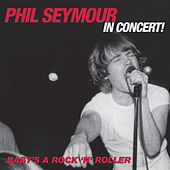 Baby's a Rock & Roller by Phil Seymour