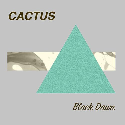 Black Dawn by Cactus