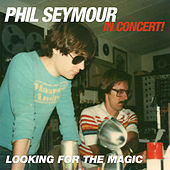 Looking for the Magic by Phil Seymour