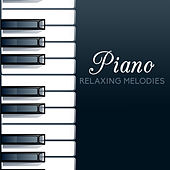 Piano Relaxing Melodies by Relaxing Instrumental Jazz Ensemble