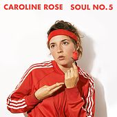 Soul No. 5 by Caroline Rose