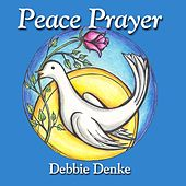 Peace Prayer de Debbie Denke