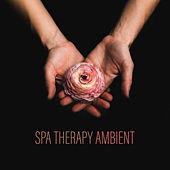 Spa Therapy Ambient by Relaxing Spa Music