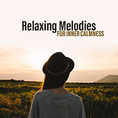 Relaxing Melodies for Inner Calmness by Relax - Meditate - Sleep